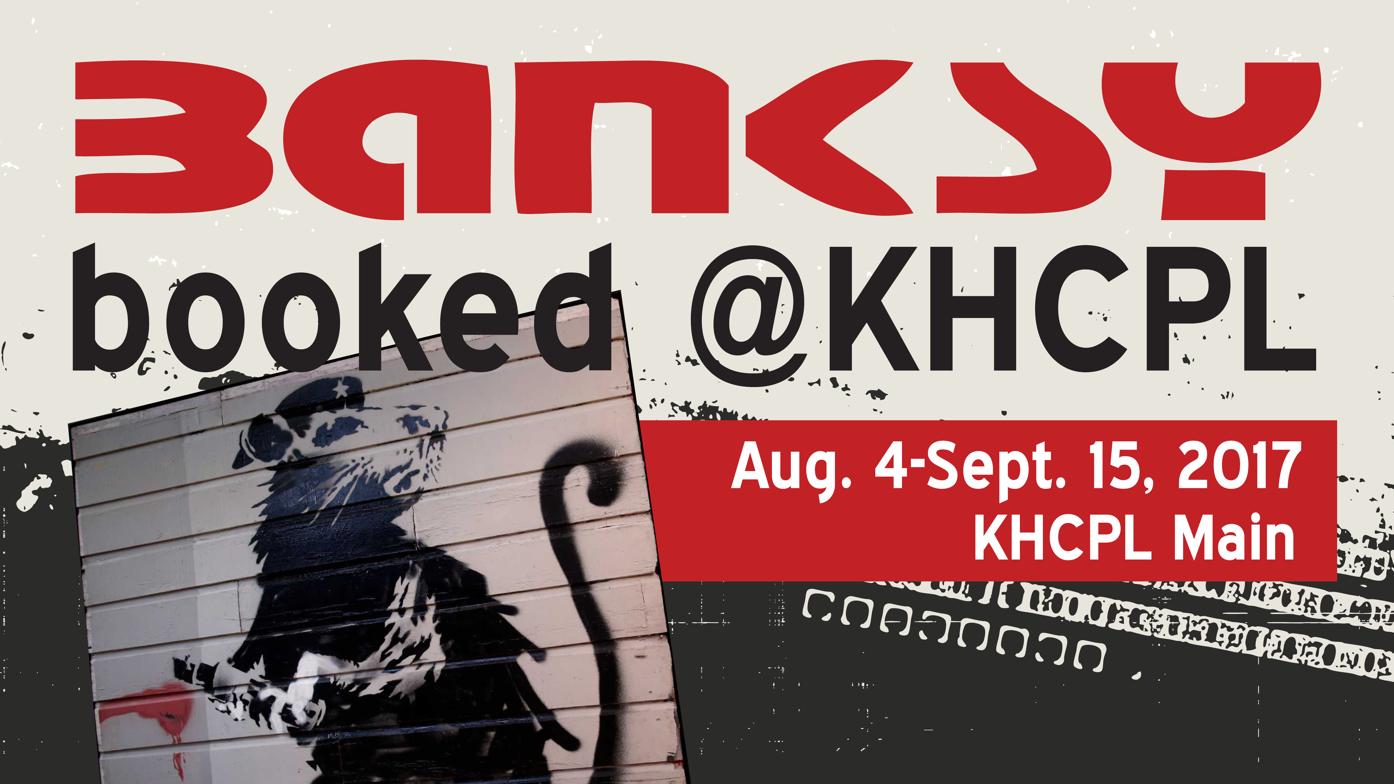 Banksy's Art Piece. Banksy, coming to KHCPL Aug. 4-Sept. 15