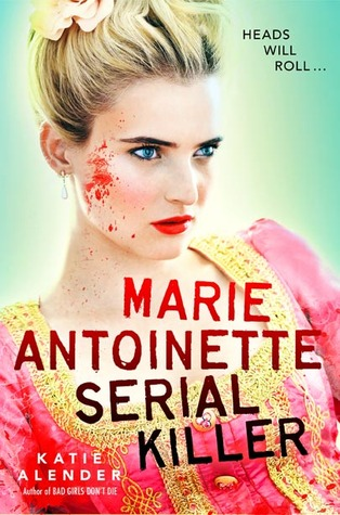 Librarian Book Review Marie Antoinette Serial Killer By Katie Alender