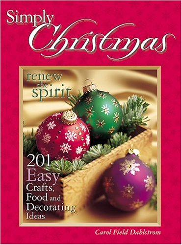 i searched khcpls online catalog to find books to simplify christmas celebrations i found the book simply christmas by carol field dahlstrom - Simplify Christmas Decorating